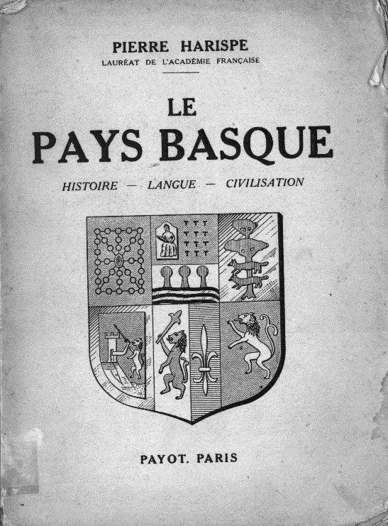 """The cover of """"Le Pays Basque: histoire, langue, civilisation"""" / Pierre (Piarres) Harispe"""